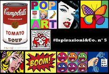 Ispirazioni&Co. - Pop Art