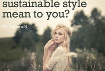 Sustainable Style / by Independent Fashion Bloggers