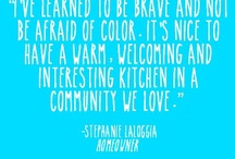 Words of the Wise / Here are some of our favorite quotes from homeowners, designers, editors etc!