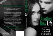 Another New Life / by Sydney Aaliyah