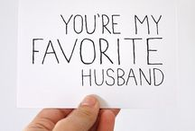 For My Husband / Ideas for sweet things to get and do for my husband