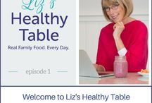 Liz's Healthy Table: Podcast Episodes