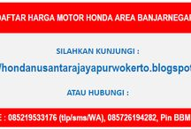 DAFTAR HARGA MOTOR HONDA AREA BANJARNEGARA / Telkomsel : 0852-1953-3176  (tlp/sms/whatsapp) XL : 0819-0353-3190  (tlp/sms) Indosat : 0857-2619-4282  (tlp/sms) Pin BB : 57115E23