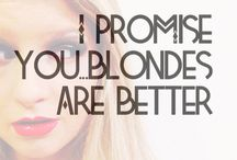 Beauty : Blondes do it better / Blondes / by Kimmie Fried
