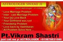 Vikram Shastri / WORLD NO. 1 ASTROLOGER online service world famous love   marriage spacilist VIKRAM SHASTRI is a very expert &   world famous gold medalist..He have solved all type of   problem through Tilawat, Sadhana and he is expert in   extremely difficult problem in life example as Education,   Business loss, Husband wife relationship, Court Case, Love   Marriage, Lost Love, Money Problem, Tour Travel, Job   +919878531080