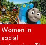 Women in Social Enterprise / Women social entrepreneurs, what women bring to social enterprise and challenges for women embarking on business