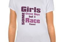 Some Girls Chase Boys But I Race Them