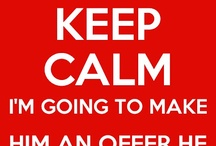 Keep Calm / A collection of Keep Calm Posters