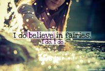 Fairies / I do believe in fairies, I do! I DO! ღ