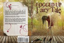 Fogged Up Fairy Tale - women's fiction / chick lit / romance / Amnesia. Romance. Sex. Sarcasm. Adventure.