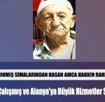 Alanya'nın Tanınmış Simalarından Hasan Amca Vefat Etti