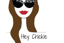 Hey Chickie / by Hey Chickie/ Erica Melone