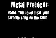 Metalhead problems and Music Quotes