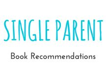 "Single Parent / These are books I recommend you should read from the category ""Single Parent"""