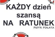 Piotr Połata / KAŻDY dzień szansą NA RATUNEK