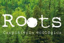 Roots / Carpintería ecológica.                                                             Mobiliario positivo