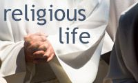 CONSECRATED LIFE --  Religious Life, Diaconate, and the Priesthood