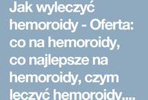 Jak wyleczyć hemoroidy