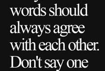 actions speak louder than words!!!!