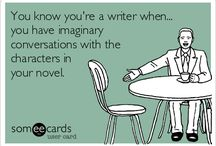 Writers (You know you're a writer when)