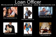 Mortgage FUN! / The Mortgage industry doesn't always have to be so serious! http://www.moreloans4u.com