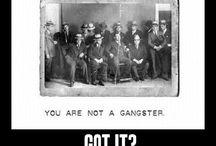 Gangsta.....