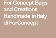-For Concept- Bags and Creations