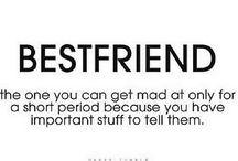 Best Friends Forever / by Jonelle Huraj