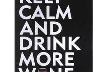 DRINK MORE WINE / SELF EXPLANATORY