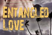 Book: Entangled Love / The saying, 'The truth will set you free,' doesn't ring true for Emma James. The truth leaves her not knowing whom to trust and puts her on the wrong side of a conspiracy. Childhood friend, Ryan Cross, learns some friends can't be trusted. They will stop at nothing to get what they want, including putting Emma's life in danger.