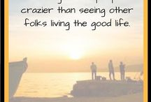 INSPIRATIONAL PINS Nothing drives people crazier than seeing other folks living the good life... have you noticed that?