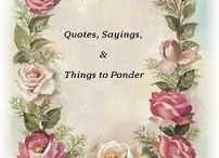 Quotes and Sayings / by Lisa Bussell-Osuna