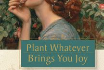 Plant Whatever Brings You Joy / Blessed Wisdom from the Garden [ http://tinyurl.com/n4rknub ]