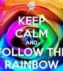 Follow The Rainbow ! ! ! / by Roxann R