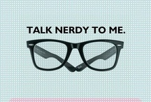 "My ""Geek"" Side / I'm a Geek...Not a Nerd! Get it Right!"