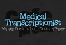 Medical Transcriptionists / by Cheryl Sanders