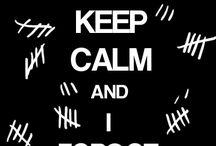 Keep calm and..... / by Amy Pawlikowsky