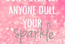 Sparkle // Quotes to live by!