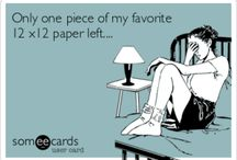 Crafter's Problems :-D / by Theresa Beckwith