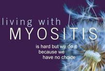 Myositis is REAL! / Just because you have never heard of it doesn't mean someone else isn't living with it