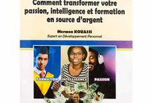 Comment Transformez Votre Passion , Formation, Intelligence en ARGENT, / Livre