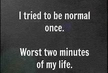 What is normal? / It's all about perception?