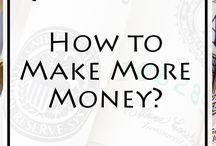 How to Make More Money? / How to make more money?
