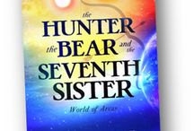 The Hunter, the Bear, and the Seventh Sister / Journey through our inspiration behind the YA Fantasy book World of Arcas Book 1.
