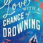 Love With A Chance Of Drowning / Love can make a person do crazy things. . .   A city girl with a morbid fear of deep water, Torre DeRoche is not someone you would ordinarily find struggling to keep an old boat, a new relationship and her floundering sanity afloat. But when she meets Ivan, a handsome Argentinean man with a humble sailboat and a dream to set off exploring the world, Torre has to face a hard decision: watch the man she's in love with sail away forever, or head off on the watery journey with him ...