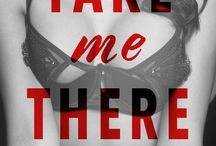 Take Me There / A Compilation of Short Erotic Reads / by Jessica Ingro