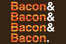 Bacon / by Tonya Daisy