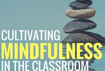 Mindfulness in the classroom / Something new I am thinking about more and more as I hear research from overseas...how can we develop mindful classrooms. A curation of ideas.