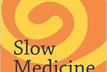 Slow Medicine in the News / Sharing the message of Slow Medicine online, on the air, and around the globe.
