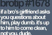 Bro tips!!! / Excellent advice regardless of  gender / by Megan Garrison